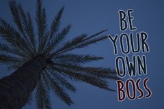Text sign showing Be Your Own Boss. Conceptual photo Start company Freelancing job Entrepreneur Start-up Invest Tree palm sky blue. Natural scene landscape love stock photo