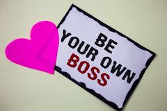 Text sign showing Be Your Own Boss. Conceptual photo Start company Freelancing job Entrepreneur Start-up Invest Hart love pink whi. Te background love lovely stock images
