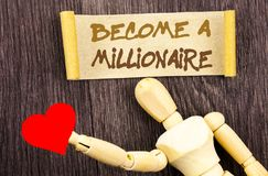 Text sign showing Become A Millionaire. Conceptual photo Ambition To Become Wealthy Earn Fortune Fortunate written on Sticky Note. Text sign showing Become A Stock Photos