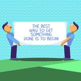 Text sign showing The Best Way To Get Something Done Is To Begin. Conceptual photo Start doing to get results Two Men vector illustration