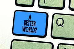 Text sign showing A Better Worldquestion. Conceptual photo Predesigned source that shows the layout of a website. Keyboard key Intention to create computer royalty free stock photography