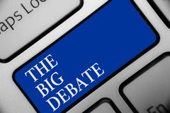 Text sign showing The Big Debate. Conceptual photo Lecture Speech Congress presentation Arguments Differences Keyboard blue key In. Tention create computer vector illustration