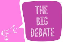 Text sign showing The Big Debate. Conceptual photo Lecture Speech Congress presentation Arguments Differences Megaphone loudspeake. R speech bubble important royalty free illustration