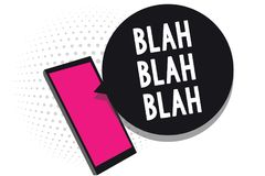 Text sign showing Blah Blah Blah. Conceptual photo Talking too much false information gossips non-sense speaking Cell phone receiv. Ing text messages chats royalty free illustration