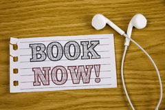 Text sign showing Book Now Motivational Call. Conceptual photo Make a reservation in hotel flight accommodation. Concept For Infor. Text sign showing Book Now Royalty Free Stock Photo