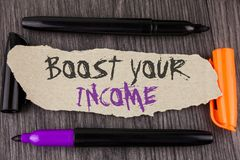 Text sign showing Boost Your Income. Conceptual photo improve your payment Freelancing Part time job Improve written on Tear Cardb. Text sign showing Boost Your Royalty Free Stock Images