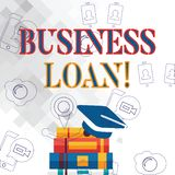 Text sign showing Business Loan. Conceptual photo Loans provided to small businesses for various purposes Graduation Cap. Text sign showing Business Loan royalty free illustration