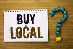 Text sign showing Buy Local. Conceptual photo Buying Purchase Locally Shop Store Market Buylocal Retailers written on Notebook Boo. Text sign showing Buy Local Stock Photography
