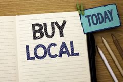 Text sign showing Buy Local. Conceptual photo Buying Purchase Locally Shop Store Market Buylocal Retailers written on Notebook Boo. Text sign showing Buy Local Royalty Free Stock Photo