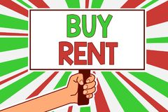 Text sign showing Buy Rent. Conceptual photo choosing between purchasing something or paying for usage Man hand holding poster imp. Ortant protest message green Royalty Free Stock Images