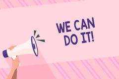 Text sign showing We Can Do It. Conceptual photo see yourself as powerful capable demonstrating Human Hand Holding. Text sign showing We Can Do It. Business royalty free illustration