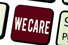 Text sign showing We Care. Conceptual photo Care taken to prevent any problems and issues Caring Prevention.  stock photos