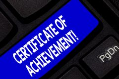 Text sign showing Certificate Of Achievement. Conceptual photo certify that a demonstrating done exceptionally well. Keyboard key Intention to create computer stock images
