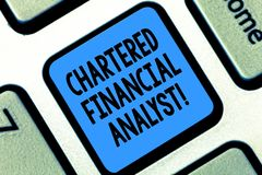 Text sign showing Chartered Financial Analyst. Conceptual photo Investment and financial professionals Keyboard key. Intention to create computer message stock photography