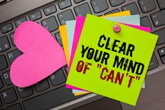 Text sign showing Clear Your Mind Of Can t not. Conceptual photo Have a positive attitude thinking motivation Bright colorful writ. Ten papers pinch by pin pink Stock Image