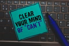Text sign showing Clear Your Mind Of Can t not. Conceptual photo Have a positive attitude thinking motivation Huge button with com. Puter keyboard black lined Stock Images