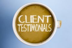 Text sign showing Client Testimonials. Conceptual photo Customer Personal Experiences Reviews Opinions Feedback written on Coffee. Text sign showing Client Stock Photography