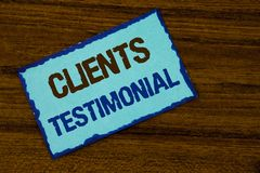 Text sign showing Clients Testimonial. Conceptual photo Customers Personal Experiences Reviews Opinions Feedback written on Sticky. Text sign showing Clients stock images