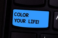 Text sign showing Color Your Life. Conceptual photo Make your days colorful be cheerful motivated inspired Keyboard key. Intention to create computer message royalty free stock images