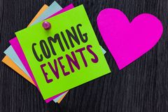 Text sign showing Coming Events. Conceptual photo Happening soon Forthcoming Planned meet Upcoming In the Future Papers Romantic l. Ovely message Heart Good stock photos