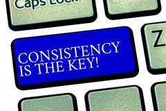 Text sign showing Consistency Is The Key. Conceptual photo Full Dedication to a Task a habit forming process Keyboard. Key Intention to create computer message stock illustration