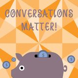 Text sign showing Conversations Matter. Conceptual photo generate new and meaningful knowledge Positive action Colorful. Text sign showing Conversations Matter vector illustration