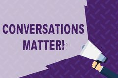 Text sign showing Conversations Matter. Conceptual photo generate new and meaningful knowledge Positive action Hand. Text sign showing Conversations Matter royalty free illustration