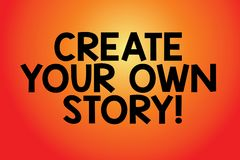 Text sign showing Create Your Own Story. Conceptual photo Be the creator of your demonstratingal destiny and chances. Blank Color Rectangular Shape with Round royalty free illustration
