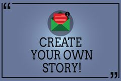 Text sign showing Create Your Own Story. Conceptual photo Be the creator of your demonstratingal destiny and chances. Open Envelope with Paper New Email Message stock illustration