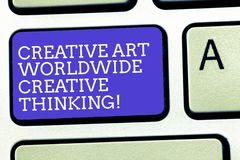 Text sign showing Creative Art Worldwide Creative Thinking. Conceptual photo Global modern creativity design Keyboard. Key Intention to create computer message royalty free stock photo