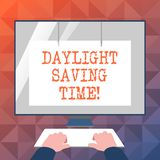 Text sign showing Daylight Saving Time. Conceptual photo advancing clocks during summer to save electricity. Text sign showing Daylight Saving Time. Business stock illustration