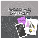 Text sign showing Dear Future I Am Ready. Conceptual photo Confident to move ahead or to face the future Layout. Text sign showing Dear Future I Am Ready royalty free illustration