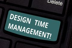 Text sign showing Design Time Management. Conceptual photo Coordination of activities to maximize the effort Keyboard. Key Intention to create computer message stock image