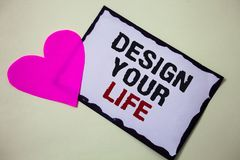 Text sign showing Design Your Life. Conceptual photo Set plans Life goals Dreams take control To do list Hart love pink white back. Ground love lovely thoughts royalty free stock photo