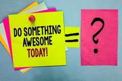 Text sign showing Do Something Awesome Today. Conceptual photo Make an incredible action motivate yourself Bright. Colorful sticky notes with text pin together stock photos