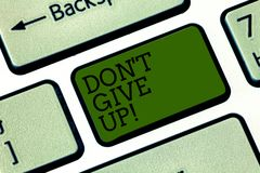 Text sign showing Don T Give Up. Conceptual photo Keep trying until you succeed follow your dreams goals Keyboard key. Intention to create computer message royalty free stock images