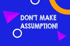 Text sign showing Don T Make Assumption. Conceptual photo something that you assume to be case even without proof. Text sign showing Don T Make Assumption stock illustration