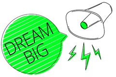 Text sign showing Dream Big. Conceptual photo To think of something high value that you want to achieve Megaphone loudspeaker out. Loud screaming scream idea stock photography