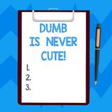 Text sign showing Dumb Is Never Cute. Conceptual photo To be stupid ignorant is never an attractive feature Blank Sheet. Of Bond Paper on Clipboard with Click royalty free illustration