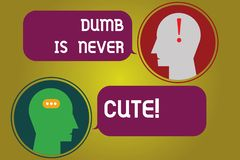 Text sign showing Dumb Is Never Cute. Conceptual photo To be stupid ignorant is never an attractive feature Messenger. Room with Chat Heads Speech Bubbles vector illustration