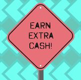 Text sign showing Earn Extra Cash. Conceptual photo Make additional money more incomes bonus revenue benefits Blank. Diamond Shape Color Road Warning Signage stock illustration