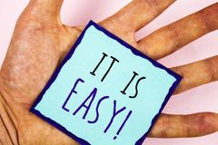Text sign showing It Is Easy Motivational Call. Conceptual photos Clear Simple Not complicated Basic Effortless. Text sign showing It Is Easy Motivational Call royalty free stock photos