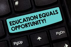 Text sign showing Education Equals Opportunity. Conceptual photo similar rights to gain knowledge in a school Keyboard. Key Intention to create computer message stock image