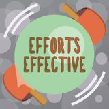 Text sign showing Efforts Effective. Conceptual photo Produces the results as per desired Goal Target Achieve.  royalty free illustration