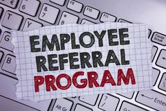 Text sign showing Employee Referral Program. Conceptual photo Recommend right jobseeker share vacant job post written on Tear Note. Text sign showing Employee stock image