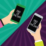 Text sign showing End Of The Day. Conceptual photo Finishing today activities relaxing resting nighttime Two Hu analysis. Hands Each Holding Blank Smartphone royalty free illustration