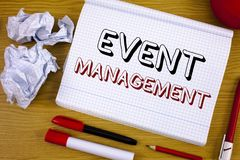 Text sign showing Event Management. Conceptual photo Special Occasion Schedule Organization Arrange Activities. Text sign showing Event Management. Conceptual Stock Photos