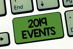 Text sign showing 2019 Events. Conceptual photo New year celebrations schedule calendar important event planning stock photos