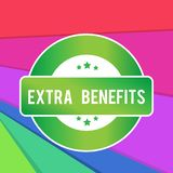 Text sign showing Extra Benefits. Conceptual photo Additional compensation Bonus Subsidies Incentives Allowances Colored. Text sign showing Extra Benefits stock illustration