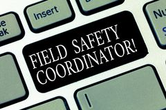 Text sign showing Field Safety Coordinator. Conceptual photo Ensure compliance with health and safety standards Keyboard. Key Intention to create computer royalty free stock photos